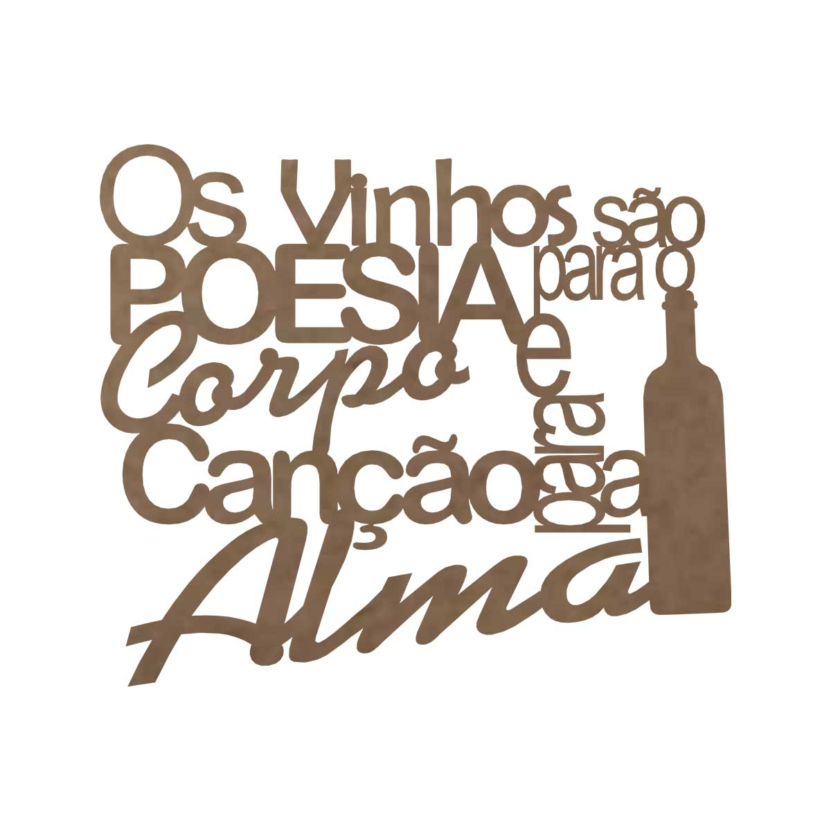 Frase em MDF - Aplique - Vinhos são poesia para o corpo e poesia para alma