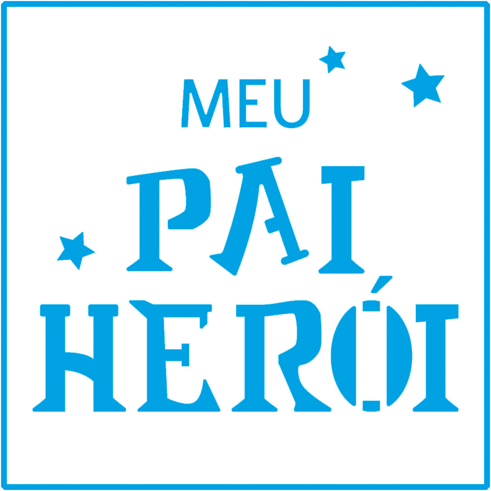 Stencil Litoarte STA 127 Meu Pai Meu Herói