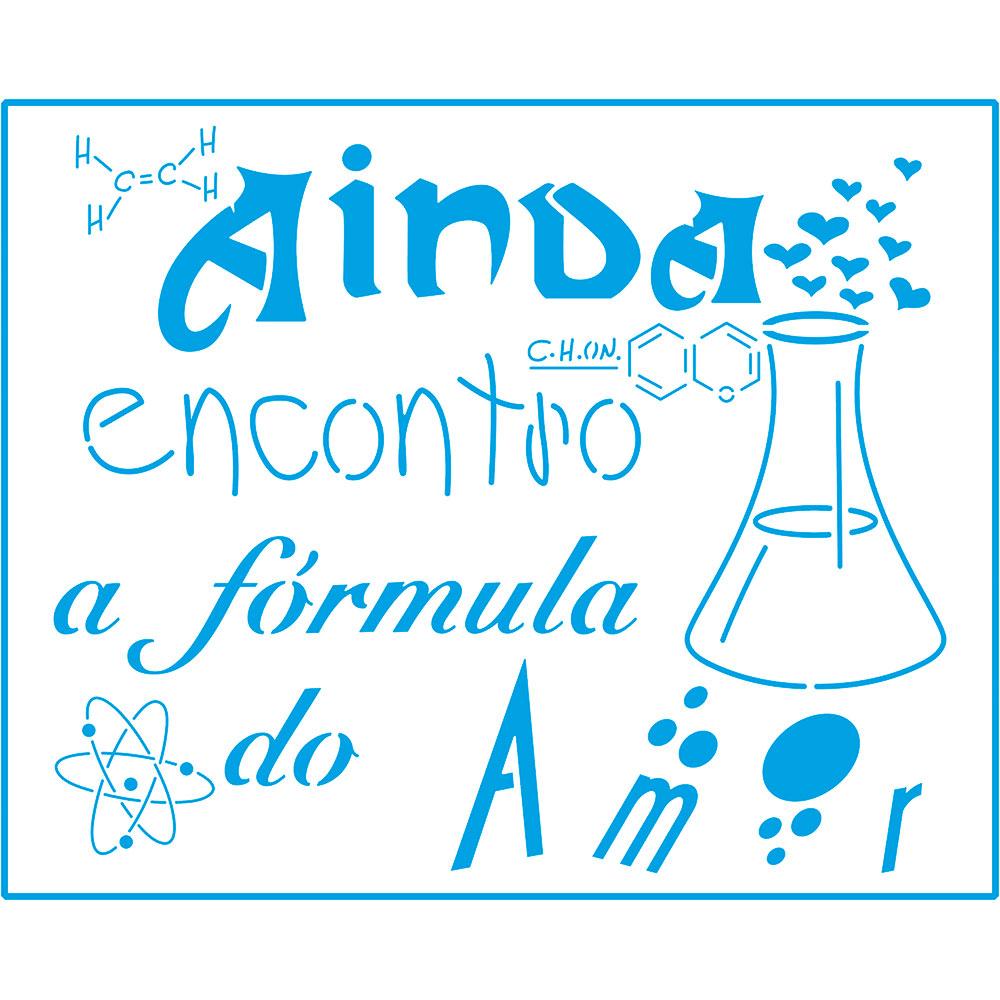 Stencil Litoarte STR 068 Frase Ainda Encontro A Formula do Amor