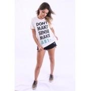 Camiseta Feminina Don't Make Sense Make Art