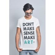 Camiseta Masculina Don't Make Sense Make Art