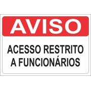 PLACA DE SEGURANÇA PS 1.0 MM 30X20 AVISO ACESSO RESTRITO A FUNCIONÁRIOS