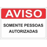 PLACA DE SEGURANÇA PS 1.0 MM 30X20 AVISO SOMENTE PESSOAS AUTORIZADAS