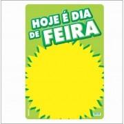 CARTAZ HOJE É DIA DE FEIRA 29X40CM (C/50 UNIDADES)