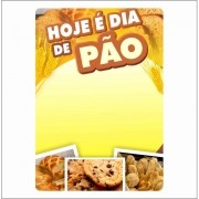 CARTAZ HOJE É DIA DE PÃO 29X40CM (C/50 UNIDADES)