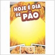 CARTAZ HOJE É DIA DE PÃO 40X60CM (C/50 UNIDADES)