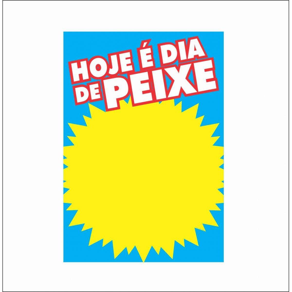 CARTAZ HOJE É DIA DE PEIXE 29X40CM (C/50 UNIDADES)