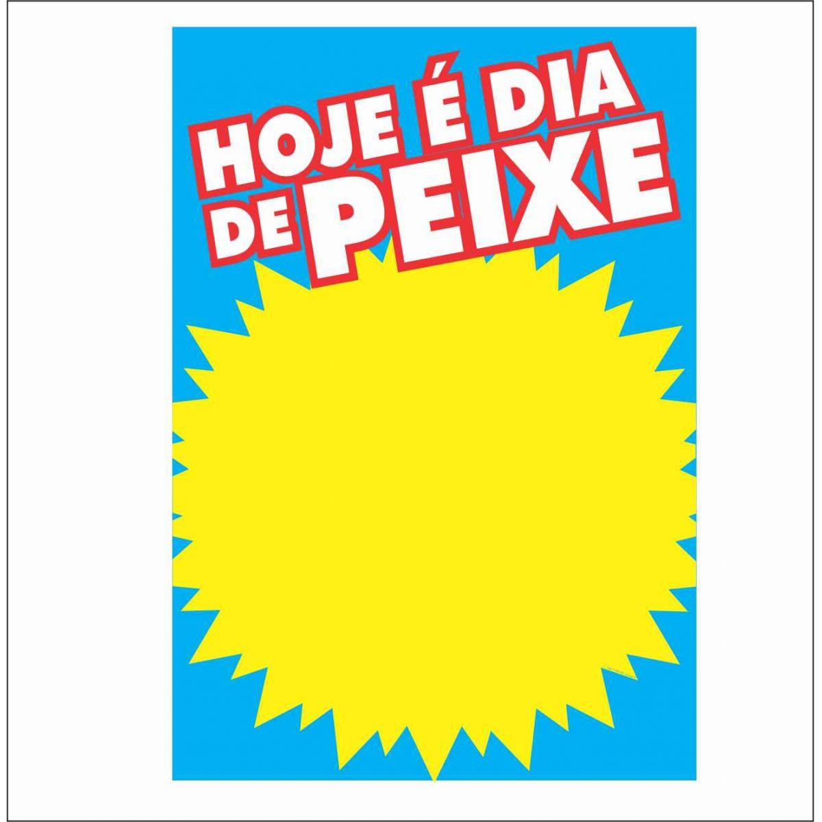 CARTAZ HOJE É DIA DE PEIXE 40X60CM (C/50 UNIDADES)