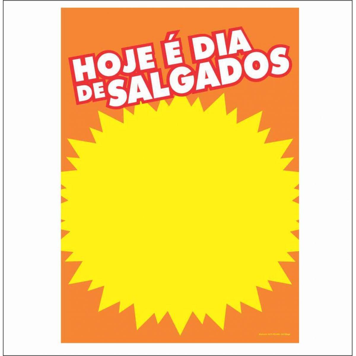 CARTAZ HOJE É DIA DE SALGADOS 40X60CM (C/50 UNIDADES)