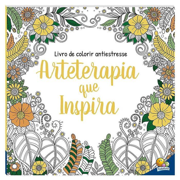 Livro de Colorir Antiestresse Arteterapia que Inspira