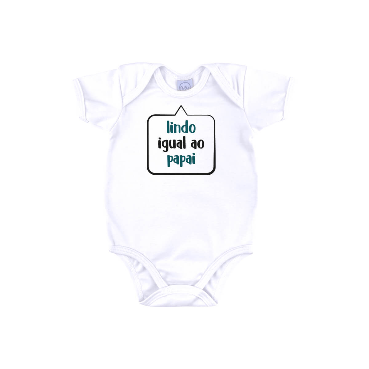 Body Bebê Frase Manga Curta Lindo Igual ao Papai