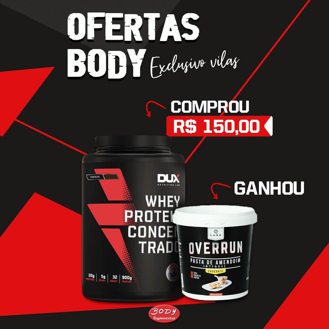 Oferta Body - Comprou Whey concentrado Dux 900g ganhou 1 pasta 1kg Overrun