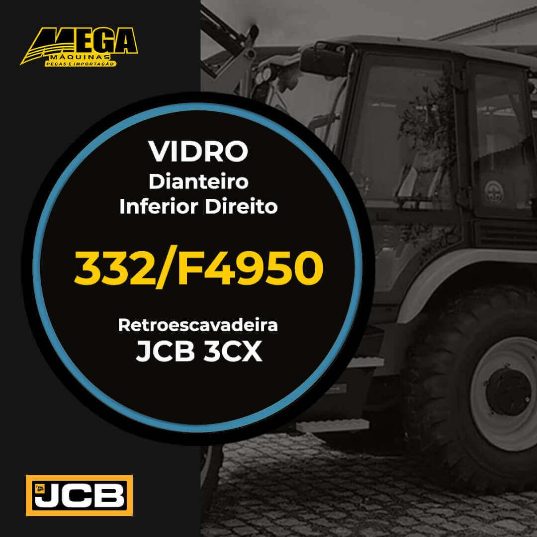 Vidro Dianteiro Inferior Direito 1/4 Luz Retroescavadeira JCB 3CX 332/F4950 332F4950