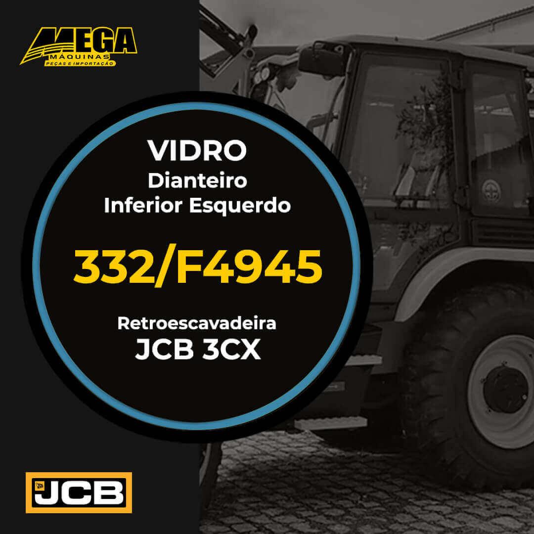 Vidro Dianteiro Inferior Esquerdo 1/4 Luz Retroescavadeira JCB 3CX 332/F4945 332F4945