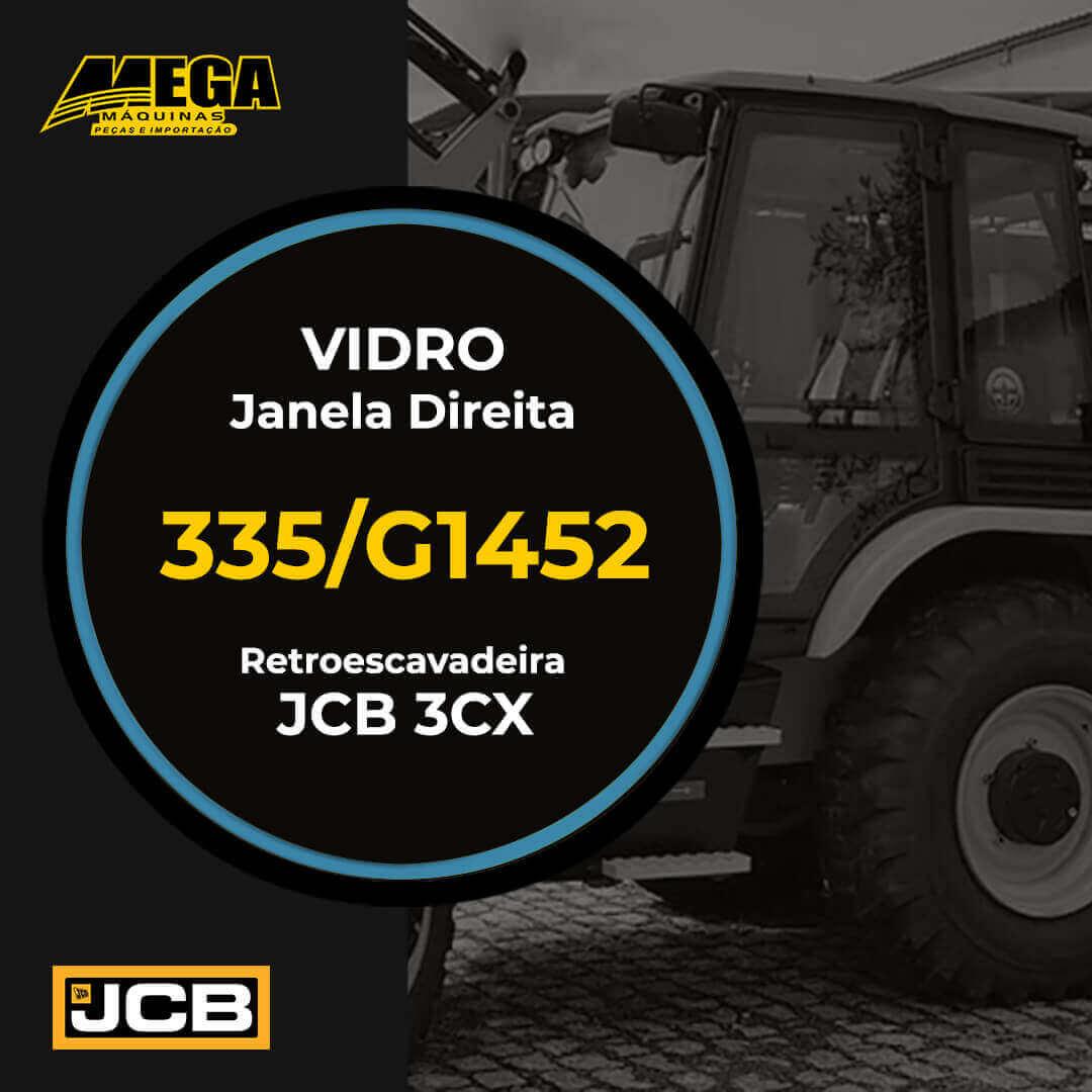 Vidro Janela Direita Retroescavadeira JCB 3CX 335/G1452 335G1452