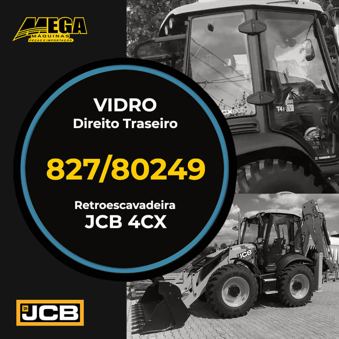 Vidro Lateral Direito Traseiro Retroescavadeira JCB 4CX 827/80249 82780249