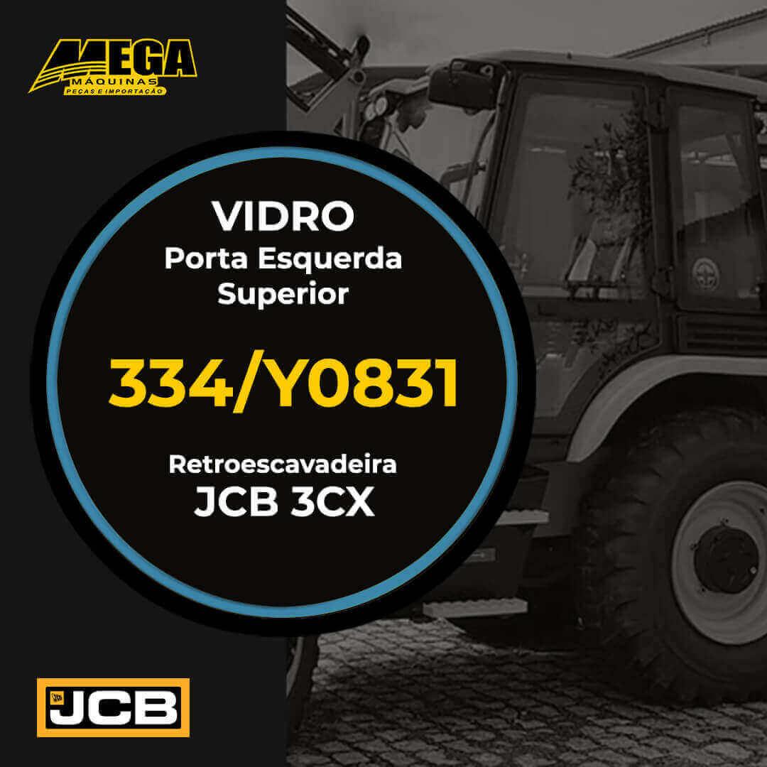 Vidro Superior Porta Esquerda Retroescavadeira JCB 3CX 334/Y0831 334Y0831