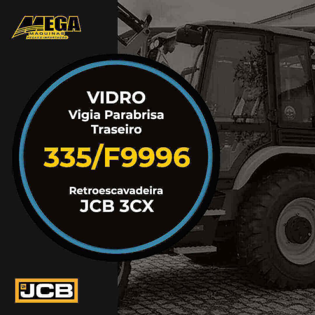 Vidro Vigia Parabrisa Traseiro Retroescavadeira JCB 3CX 335/F9996 335F9996