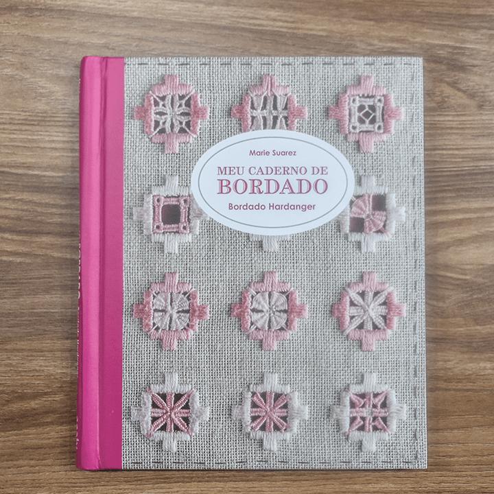 Livro Meu caderno de bordado - Bordado hardanger Marie Suarez