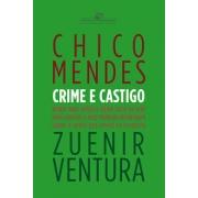 Chico Mendes: Crime e Castigo