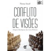 Conflito de Visões. Origens Ideológicas das Lutas Políticas