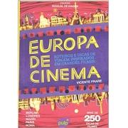 Europa de Cinema - Roteiros e Dicas de Viagem Inspirados em Grandes Filmes