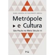 Metrópole e Cultura - São Paulo no Meio Século XX