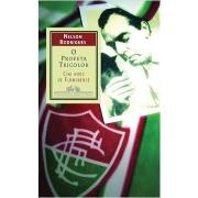 O Profeta Tricolor: Cem Anos de Fluminense