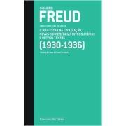 Obras Completas Vol. 18 - O Mal-Estar na Civilização e Outros Textos (1930-1936)