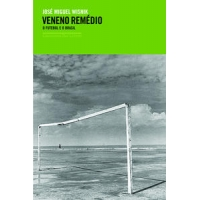 Veneno Remédio: o Futebol e o Brasil