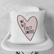 Almofada Ok, but first coffee