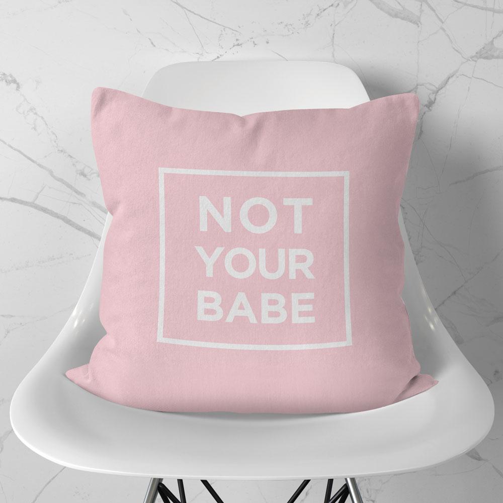 Almofada Not Your Babe