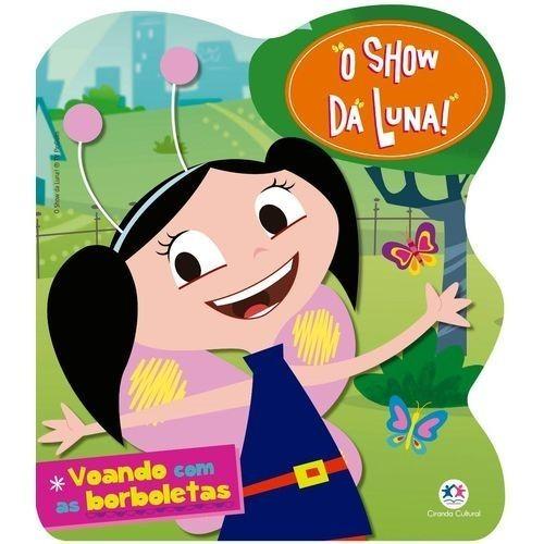Livro - Rec O Show Da Luna Voando com as Borboletas