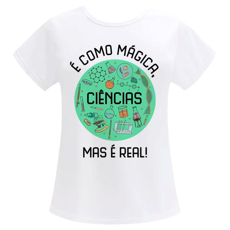 Camiseta Feminina Ciências é como Mágica
