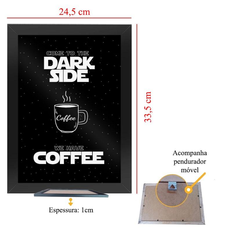 Quadro Geek Come To Dark Side Coffee