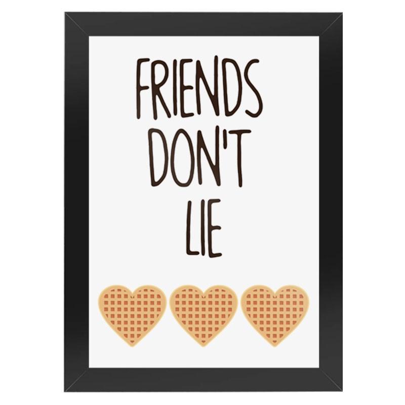 Quadro Geek Friends Don't Lie