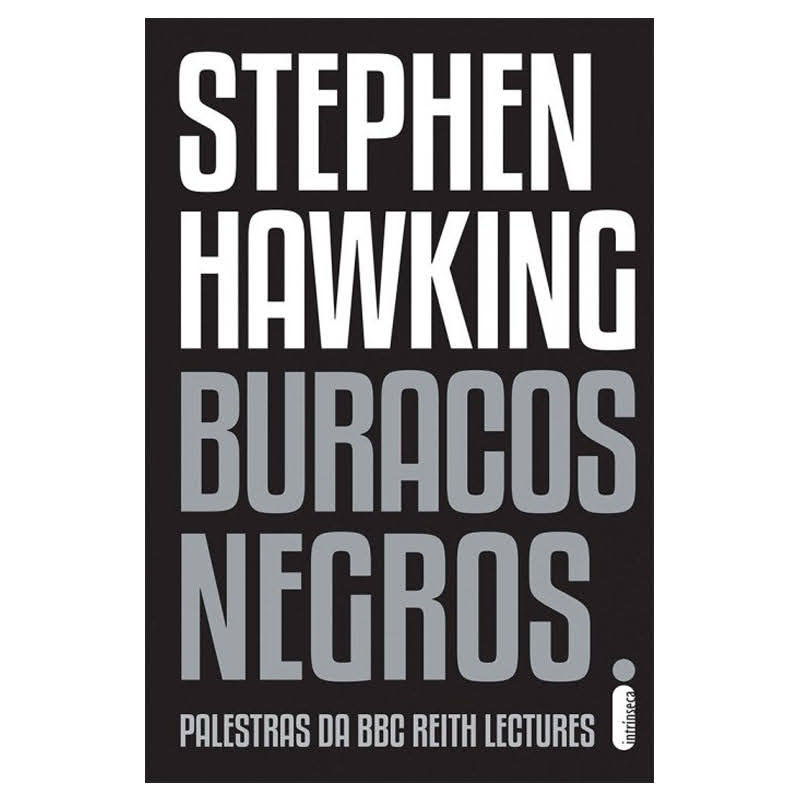 Stephen Hawking Buracos Negros: Palestra da BBC Reith Lectures