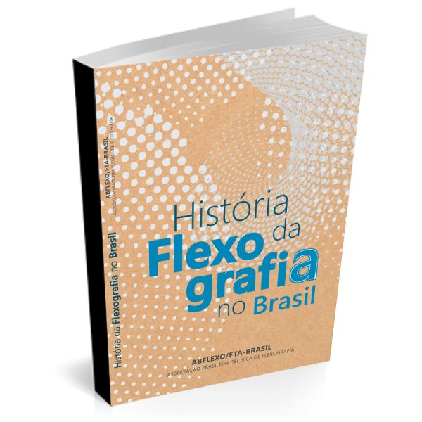 A História Da Flexografia No Brasil – Livro
