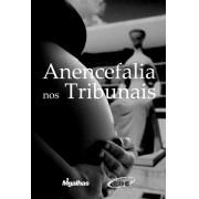 Anencefalia nos Tribunais - Obra Coletiva