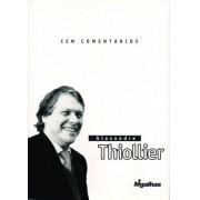 Cem Comentários - As Migalhas de Alexandre Thiollier