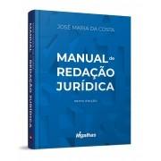 Manual de Redação Jurídica - 6ª Edição Revista e Ampliada - José Maria da Costa