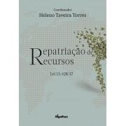 Repatriação de Recursos - Lei 13.428/17 - Coordenador: Heleno Taveira Torres