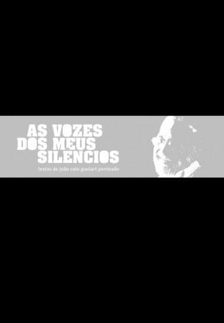 As vozes dos meus silêncios - João Caio Goulart Penteado