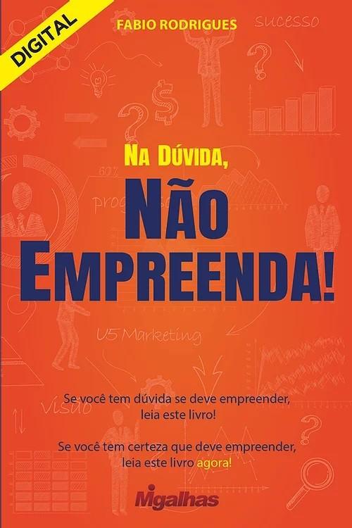 e-book Na Dúvida, Não Empreenda!