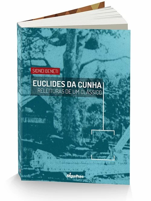 Euclides da Cunha: Releituras de um Clássico