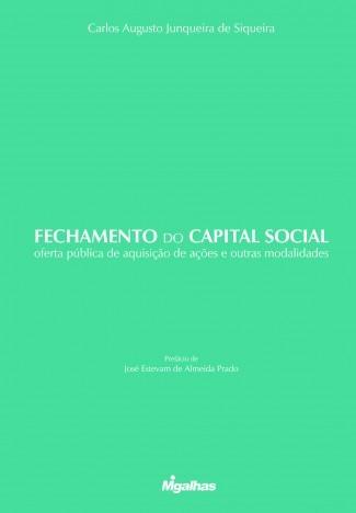 Fechamento do Capital Social - Oferta pública de aquisição de ações e outras modalidades