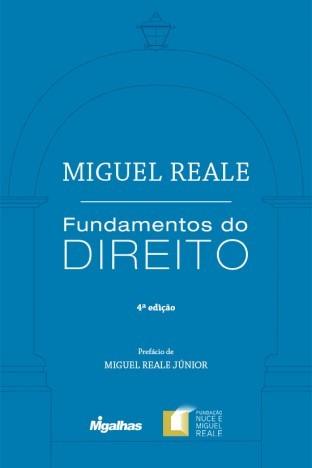 Fundamentos do Direito - 4ª Edição - Miguel Reale