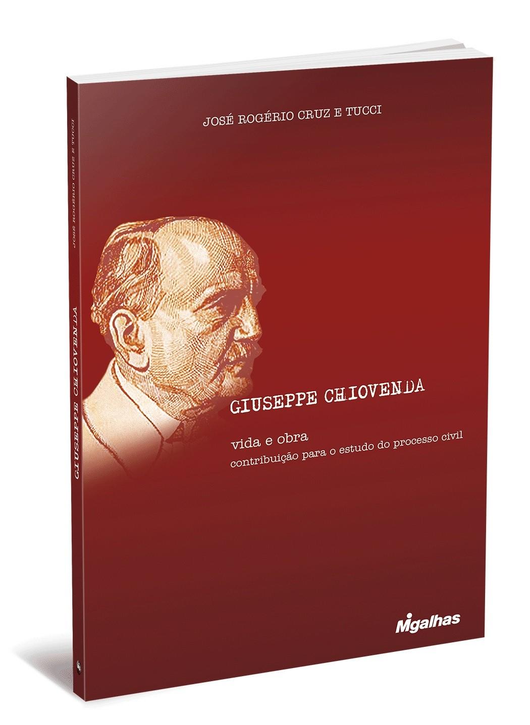 Giuseppe Chiovenda: vida e obra - contribuição para o estudo do processo civil