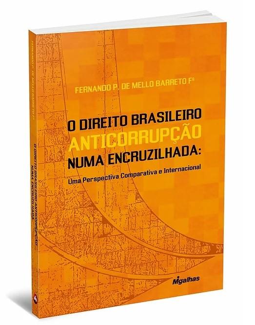 O Direito Brasileiro Anticorrupção numa Encruzilhada