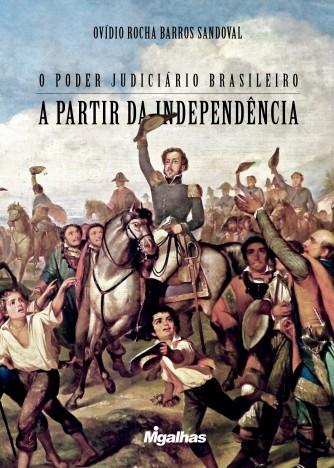 O Poder Judiciário Brasileiro a partir da Independência